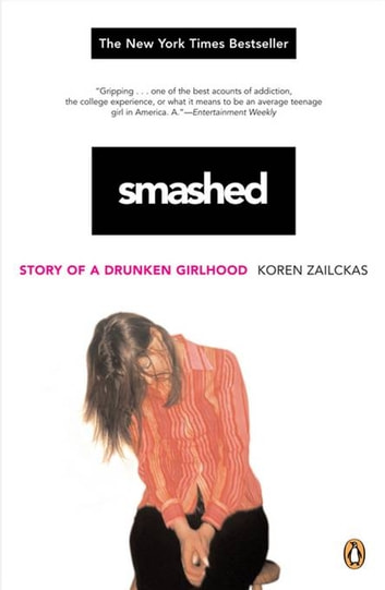 Smashed Ebook By Koren Zailckas 9781101191392 Rakuten Kobo