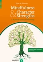 Mindfulness and Character Strengths ebook by Ryan M. Niemiec