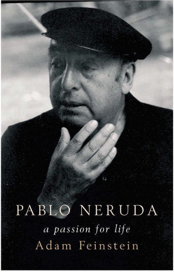 Pablo Neruda ebook by Adam Feinstein