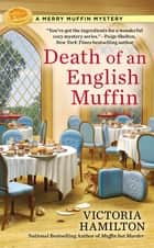 Death of an English Muffin - A Merry Muffin Mystery ebook by Victoria Hamilton