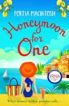 Honeymoon For One - The perfect laugh-out-loud romantic comedy to escape with ebook by Portia MacIntosh