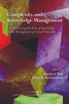 Complexity and Knowledge Management ebook by Kurt A. Richardson,Andrew Tait