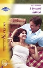 L'amant italien (Harlequin Horizon) ebook by Lucy Gordon