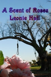 A Scent of Roses ebook by Leonie Hall