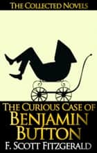 The Curious Case of Benjamin Button - by F. Scott Fitzgerald ekitaplar by F. Scott Fitzgerald