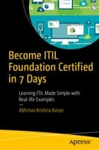 Become ITIL Foundation Certified in 7 Days ebook by Abhinav Kaiser