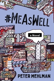 #MeAsWell, A Novel ebook by Peter Mehlman