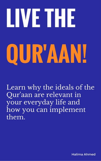 LIVE THE QUR'AAN! ebook by Halima Ahmed