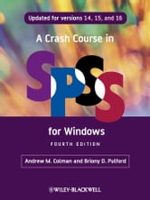 A Crash Course in SPSS for Windows - Updated for Versions 14, 15, and 16 ebook by Andrew M. Colman,Briony D. Pulford