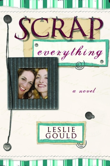 Scrap Everything ebook by Leslie Gould