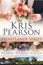 The Complete Heartlands Series: 3 Novels ebook by Kris Pearson