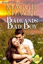 Badlands Bad Boy ebook by Maggie Shayne