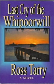 Last Cry of the Whipoorwill ebook by Ross Tarry