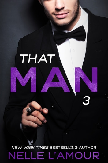 THAT MAN 3 (That Man Trilogy) ebook by Nelle L'Amour
