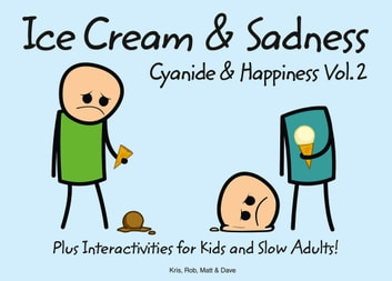 Cyanide and Happiness: Ice Cream and Sadness ebook by Rob,Dave,Matt,Kris