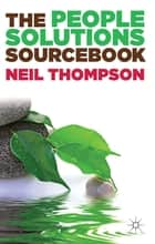 The People Solutions Sourcebook ebook by Professor Neil Thompson