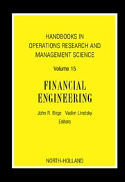 Handbooks in Operations Research and Management Science: Financial Engineering ebook by Birge, John R.