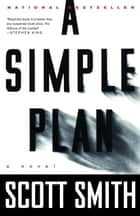 A Simple Plan ebook by Scott Smith