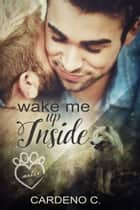 Wake Me Up Inside ebook by Cardeno C.