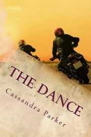 The Dance: A Ride With Harley Short Story 5 ebook by Cassandra Parker