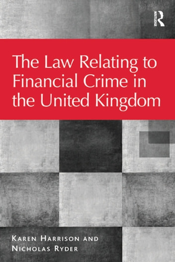 The Law Relating to Financial Crime in the United Kingdom ebook by Karen Harrison,Nicholas Ryder