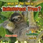 What Do You Find in a Rainforest Tree? ebook by Megan Kopp