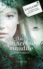 La princesse maudite - Le passage interdit - Série Les Royaumes invisibles eBook by Julie Kagawa