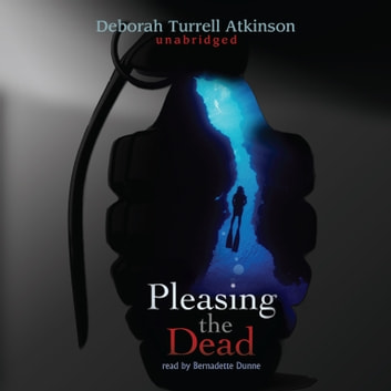 Pleasing the Dead audiobook by Deborah Turrell Atkinson,Poisoned Pen Press