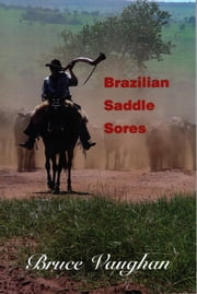 Brazilian Saddle Sores ebook by Bruce Vaughan