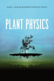 Plant Physics ebook by Karl J. Niklas,Hanns-Christof Spatz