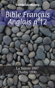 Bible Français Anglais n°12 - La Sainte 1887 - Darby 1890 eBook by TruthBeTold Ministry, Joern Andre Halseth, Jean Frederic Ostervald