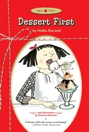 Dessert First ebook by Hallie Durand,Christine Davenier