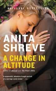 A Change in Altitude - A Novel ebook by Anita Shreve