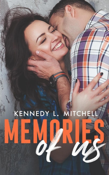 Memories of Us ebook by Kennedy L. Mitchell