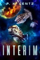 Interim ebook by P.K. Lentz