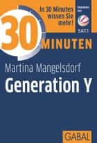 30 Minuten Generation Y ebook by Martina Mangelsdorf