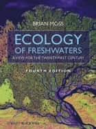 Ecology of Fresh Waters ebook by Brian R. Moss