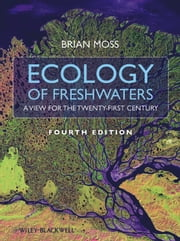 Ecology of Fresh Waters - A View for the Twenty-First Century ebook by Brian R. Moss
