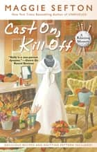 Cast On, Kill Off ebook by Maggie Sefton