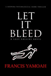 Let It Bleed ebook by Francis Yamoah