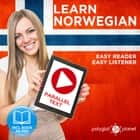 Norwegian Easy Reader - Easy Listener - Parallel Text Norwegian Audio Course No. 1 - The Norwegian Easy Reader - Easy Audio Learning Course audiobook by Polyglot Planet