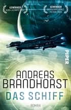 Das Schiff - Roman ebooks by Andreas Brandhorst