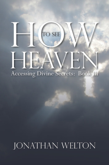 How to See Heaven