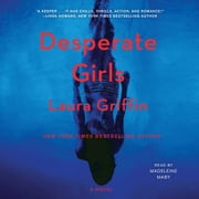 Desperate Girls audiobook by Laura Griffin