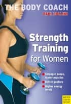 Strength Training for Women ebook by Collins, Paul