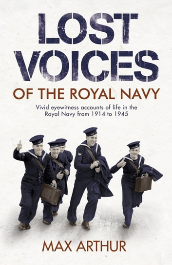 Lost Voices of The Royal Navy ebook by Max Arthur