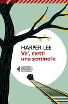 Va', metti una sentinella ebook by Vincenzo Mantovani, Harper Lee