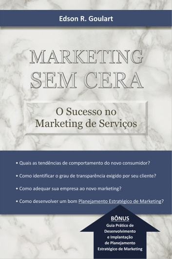 Marketing Sem Cera - O Sucesso no Marketing de Serviços ebook by Edson R. Goulart