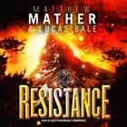 Resistance - Book Three of Nomad audiobook by Matthew Mather, Lucas Bale