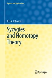 Syzygies and Homotopy Theory ebook by F.E.A. Johnson